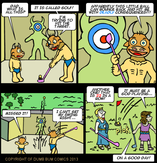 Dumb Bum Comics Minos the Minotaur comic strip 203 Golf is not a sport but it is dangerous